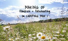 Filmdreh und Fotoshooting im Camping Max 1 - Making of